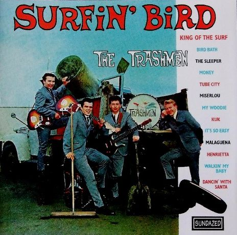 "CD The Trashmen ‎– ""Surfin' Bird"""