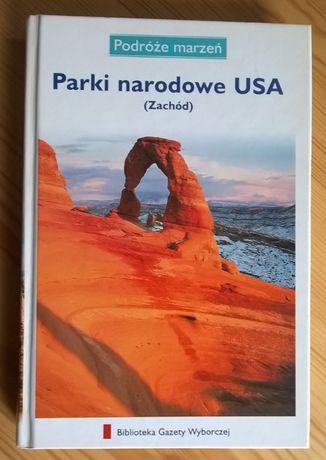 Parki narodowe USA (Zachód) - Biblioteka Gazety Wyborczej