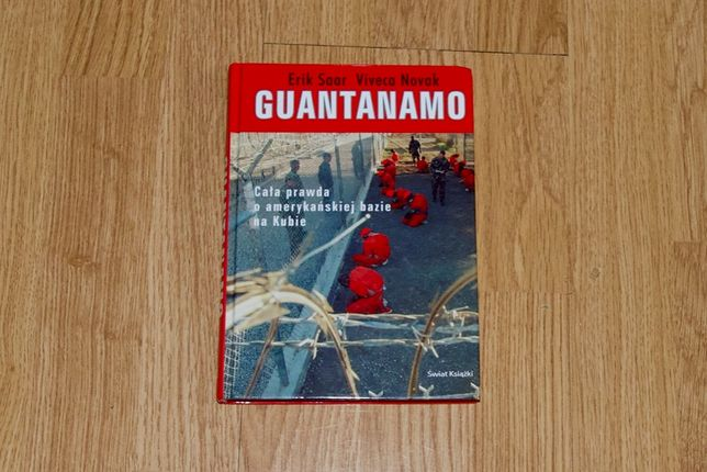 Guantanamo. Cała prawda o amerykańskiej bazie na Kubie E.Saar V.Novak