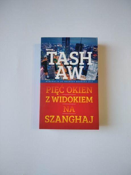 NOWA Pięć okien z widokiem na Szanghaj Tash Aw książka powieść G40