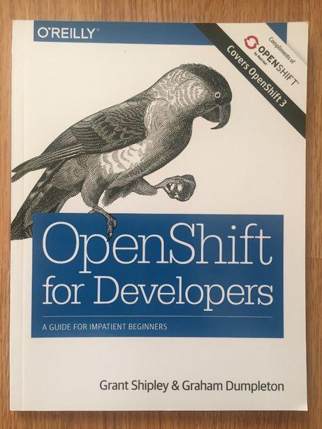 OpenShift for Developers. Grant Shipley, Graham Dumpleton