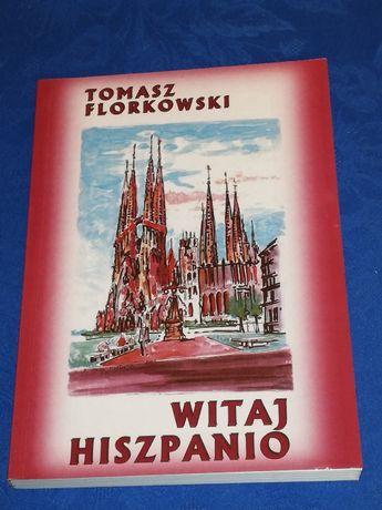 Witaj Hiszpanio - Tomasz Florkowski