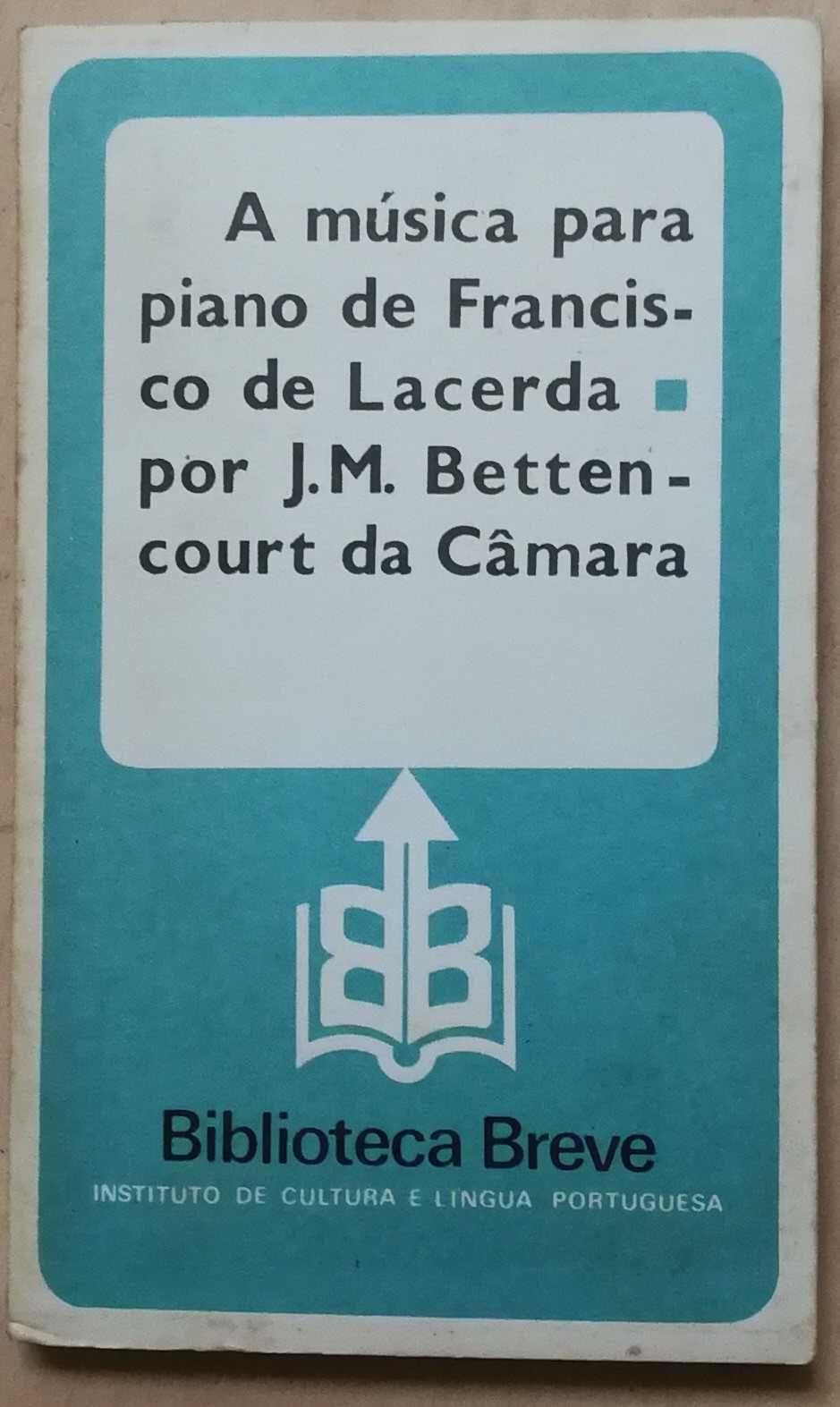a música para piano de francisco de lacerda, j.m. bettencourt câmara