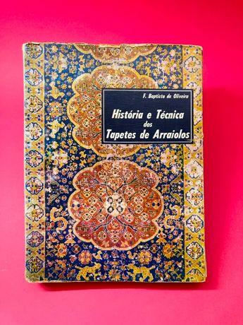 História e Técnica dos Tapetes de Arraiolos - F. Baptista de Oliveira