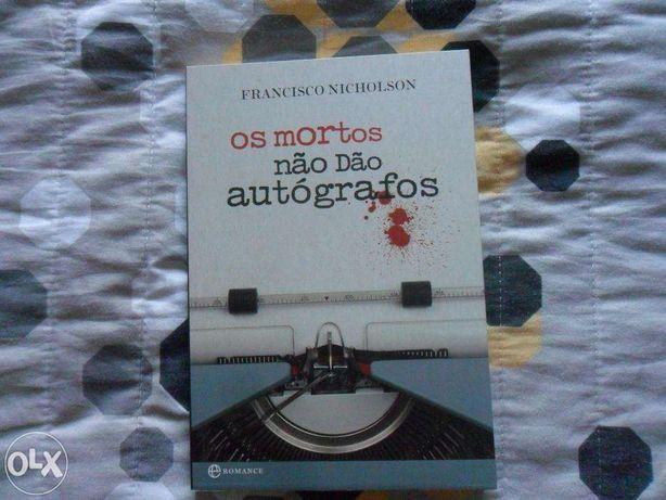 """Livro """"Os Mortos não dão Autógrafos"""" de Francisco Nicholson"""