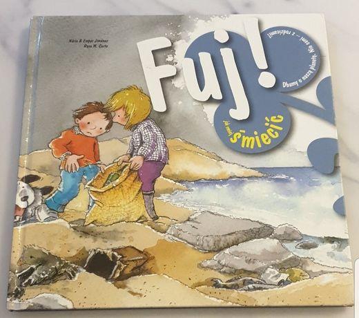 Fuj! Jak mniej śmiecić Empar edukacyjna książka dla dzieci
