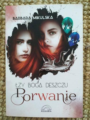 """książka B. Mikulska """"Łzy boga deszczu. Porwanie"""""""