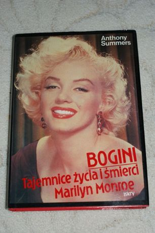 Marilyn Monroe, Anthony Summers. BOGINI. Tajemnice życia i śmierci