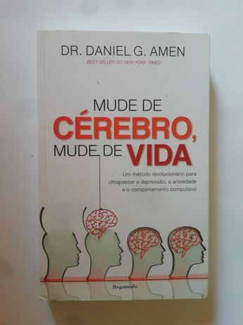 Mude de cerebro mude de vida - Dr. Daniel G. Amen