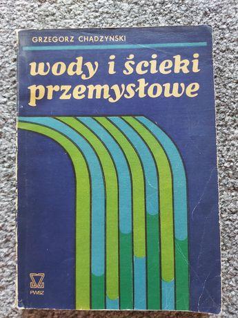 Wody i ścieki przemysłowe, G. Chądzyński