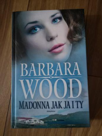 Madonna jak ja i ty Barbara Wood