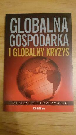 Globalna gospodarka i globalny kryzys Autor: Tadeusz Teofil Kaczmarek