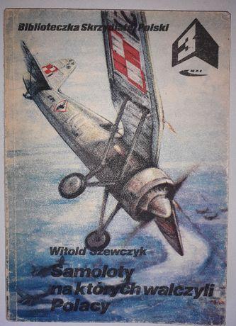 Samoloty na któtych walszyli Polacy Witotd Szewczyk