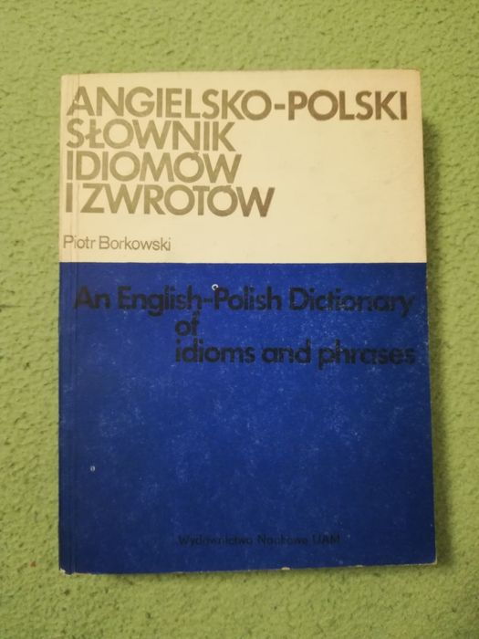 Angielsko-polski słownik idiomów i zwrotów Zabrze - image 1