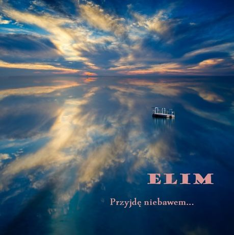 """ELIM """"Przyjdę niebawem..."""""""