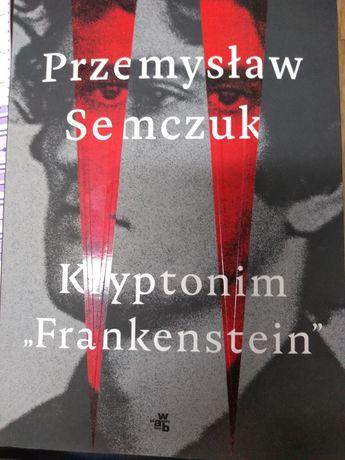 Kryptonim Frankenstein Przemysława Semczuka
