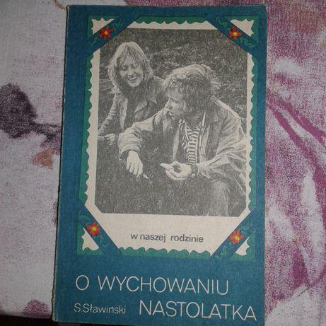 Stanisław Stawiński O wychowaniu nastolatka
