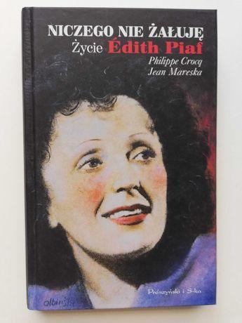 """""""Niczego nie żałuję - życie Edith Piaf"""" Philippe Crocq, Jean Mareska"""
