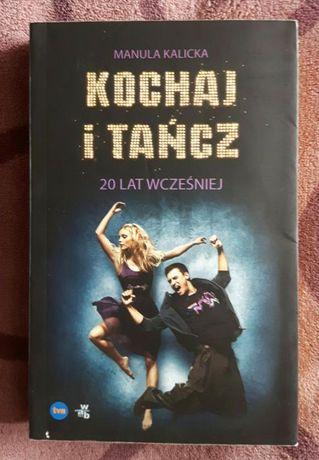 "Książka ,,Kochaj i tańcz "" Manula Kalicka"