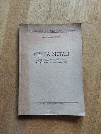 Fizyka metali, Skrypt wyk. Politechnika Częstochowska, A Lubuśka, 1961