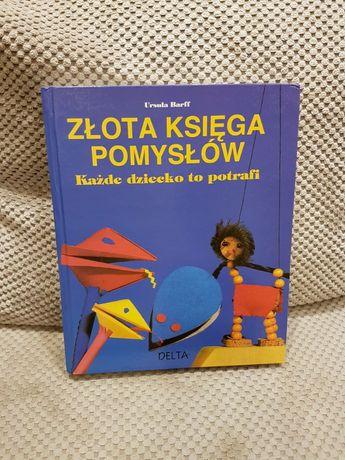 Każde dziecko to potrafi - Złota Księga Pomysłów - Ursula Barff