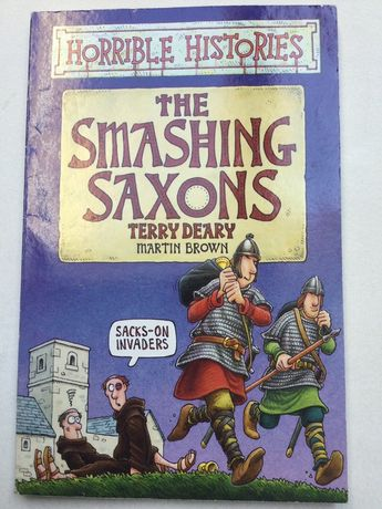 Horrible Histories - the Smashing Saxons - Terry Deary