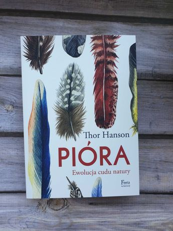 "Nowa, ""Pióra. Ewolucja cudu natury"", Thor Hanson"