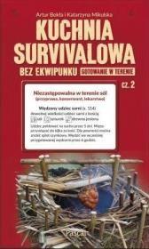 Kuchnia survivalowa bez ekwipunku cz.2 Autor: Artur Bokła
