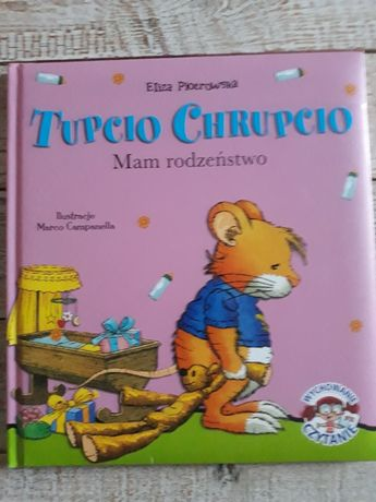 Tupcio Chrupcio. Mam rodzeństwo. Eliza Piotrowska