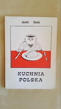 Jacek Sasin Kuchnia Polska