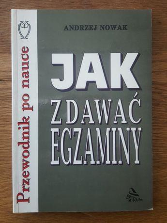 Jak zdawać egzaminy - Andrzej Nowak