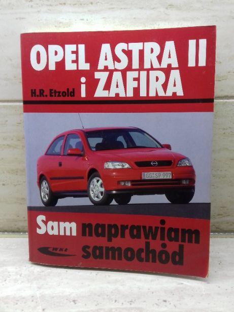 Ksiązką Sam naprawiam samochód Opel Astra II i Zafira - H.R. Etzold
