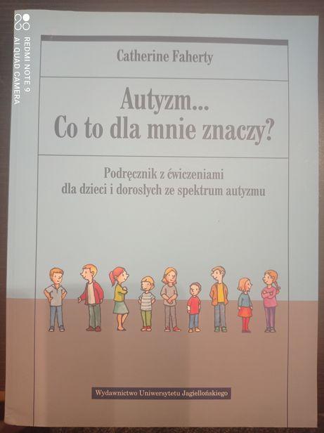 Autyzm co to dla mnie znaczy? C. Faherty