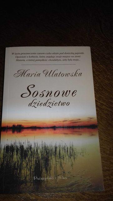 Maria Ulatowska. Sosnowe dziedzictwo.Nowa