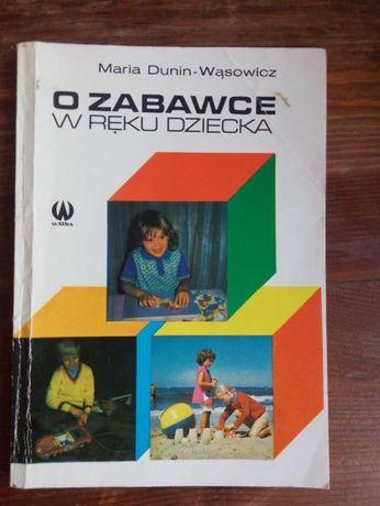 O zabawce w ręku dziecka,MariaDunin-Wąsowicz