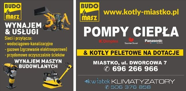 Pompa Ciepła ; Kocioł Pelletowy - sprzedaż,montaż,serwis,dotacje