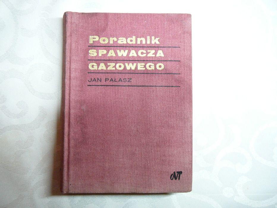 Poradnik spawacza gazowego J.Pałasz Włocławek - image 1