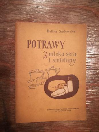 Potrawy z mleka, sera i śmietany - Halina Sadowska