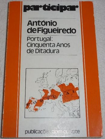 Portugal 50 Anos de Ditadura - António de Figueiredo