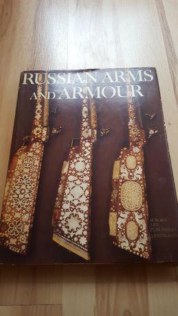 RUSSIAN ARMS AND ARMOUR - rosyjska broń i zbroje rok wyd 1982