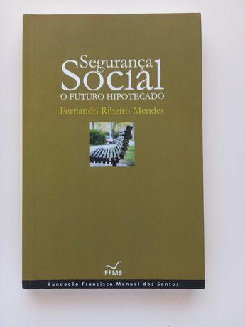 Segurança social, o futuro hipotecado - Fernando Ribeiro Mendes