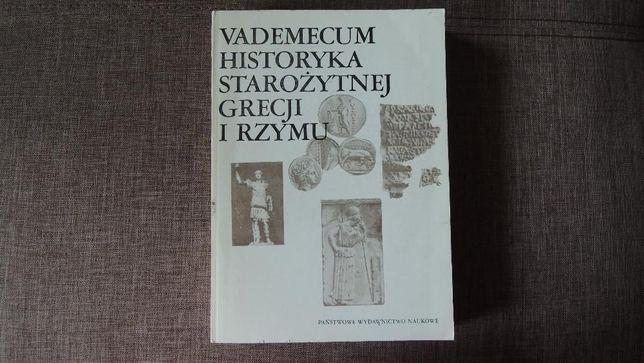 """""""Vademecum Historyka Starożytnej Grecji I Rzymu"""" t. I - Ewa Wipszycka"""