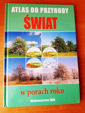 Atlas do przyrody - ŚWIAT w porach roku - wyd.IBIS