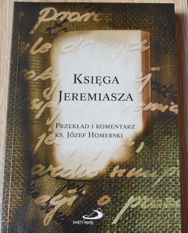 Księga Jeremiasza. Przekład i komentarz ks. Józef Homerski