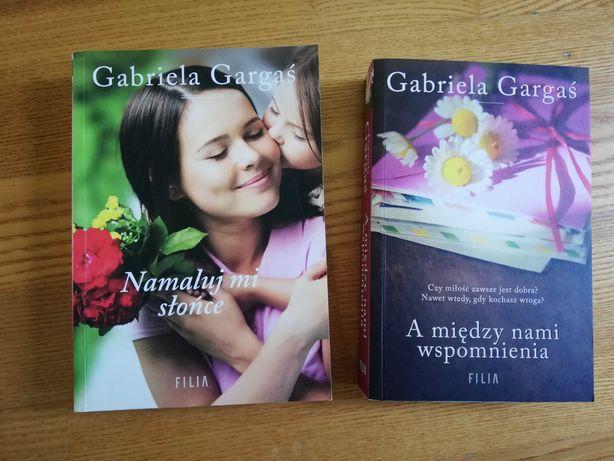 Gargaś Gabriela- Namaluj mi słońce i A między nami wspomnienia