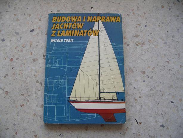 """Książka """"Budowa i naprawa jachtów z laminatów"""" autor: Witold Tobis"""