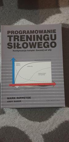Książka Mark Rippetoe Programowanie treningu siłowego