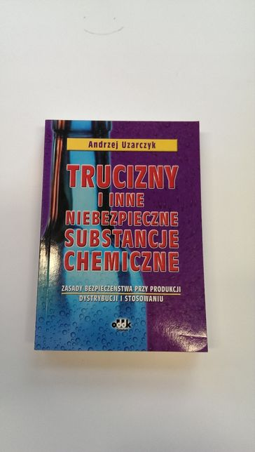 Trucizny i inne niebezpieczne substancje chemiczne Uzarczyk