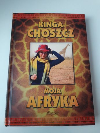 Moja Afryka - Kinga Choszcz