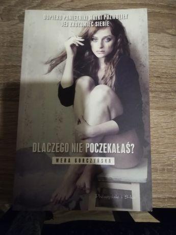 Wera Gorczyńska - Dlaczego nie poczekalaś?